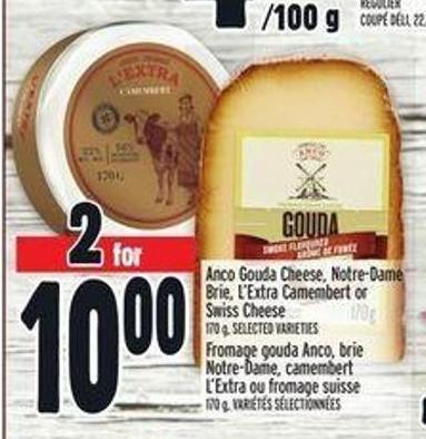 Anco Gouda Cheese - Notre-dame Brie - L'extra Camembert Or Swiss Cheese