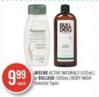 Aveeno Active Naturals (532ml) or Bulldog (500ml) Body Wash