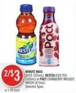 Minute Maid Juice (355ml) - Nestea Iced Tea (500ml) or Pact Cranberry Infused Water (473ml)