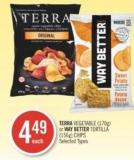 Terra Vegetable (170g) or Way Better Tortilla (156g) Chips
