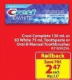 Crest Complete 130 mL or 30 White 75 mL Toothpaste or Oral-B Manual Toothbrushes