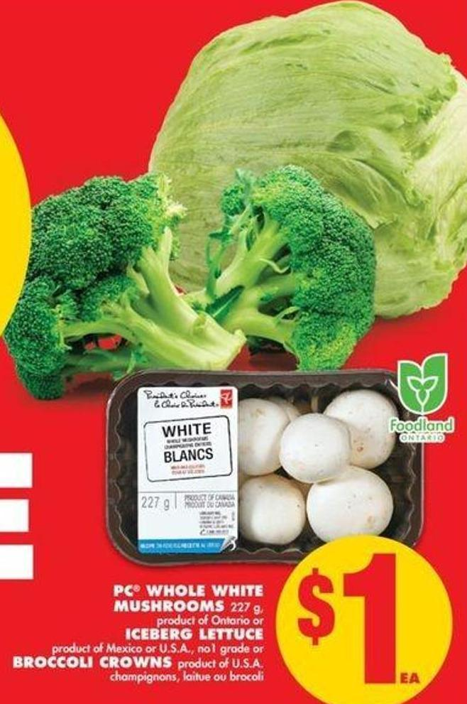 PC Whole White Mushrooms 227 g - Iceberg Lettuce Or Broccoli Crowns