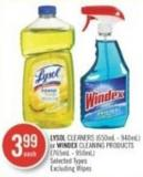 Lysol Cleaners (650ml - 940ml) or Windex Cleaning Products (765ml - 950ml)