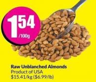 Raw Unblanched Almonds Product of USA 15.41/kg (6.99/lb)