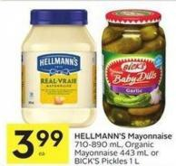 Hellmann's Mayonnaise 710-890 mL - Organic Mayonnaise 443 mL or Bick's Pickles 1 L