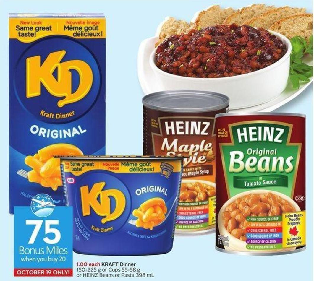 Kraft Dinner 150-225 g or Cups 55-58 g or Heinz Beans or Pasta 398 mL 75 Air Miles Bonus Miles