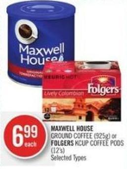 Maxwell House   Ground Coffee (925g) or Folgers Kcup Coffee PODS (12's)