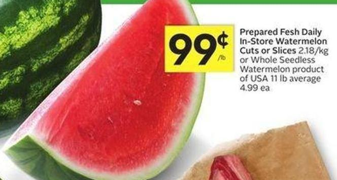 Prepared Fesh Daily In-store Watermelon Cuts or Slices