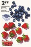 Fresh Blueberries  6oz Pkg or Strawberries 454g Pkg