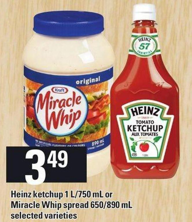 Heinz Ketchup 1 L/750 Ml Or Miracle Whip Spread 650/890 Ml