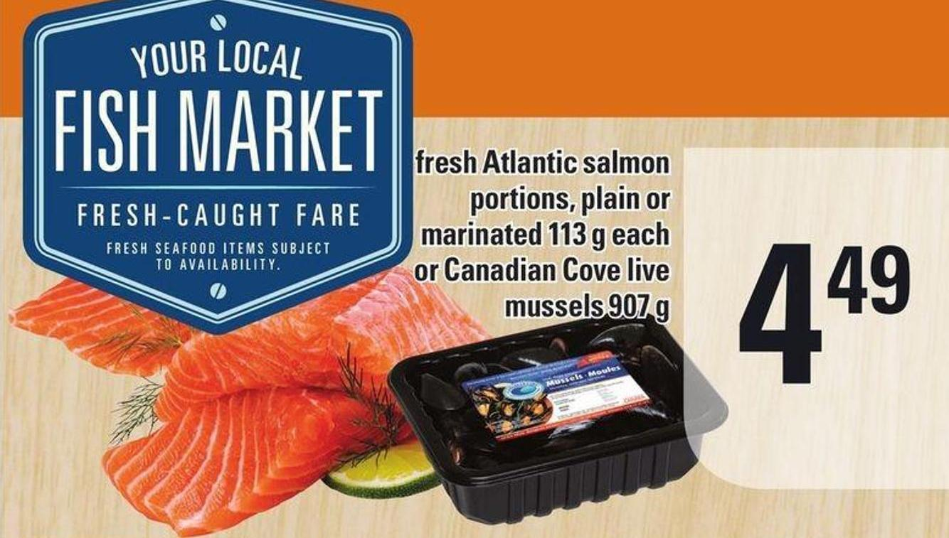 Fresh Atlantic Salmon Portions - Plain Or Marinated 113 G Each Or Canadian Cove Live Mussels 907 G