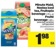 Minute Maid - Nestea Iced Tea - Fruitopia Beverage 1.75 L Or Fruité Beverage 1.65 L