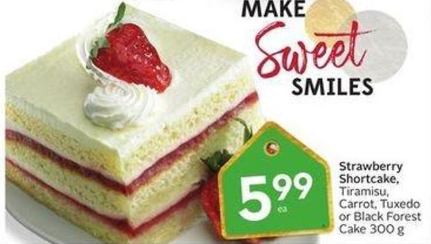Strawberry Shortcake - Tiramisu - Carrot - Tuxedo or Black Forest Cake 300 g