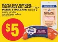 Maple Leaf Natural Selections Deli Meat - 175 g or Piller's Kolbasa - 300/375 g