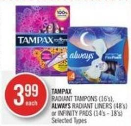 Tampax Radiant Tampons (16's) - Always Radiant Liners (48's) or Infinity Pads (14's - 18's)