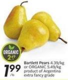 Bartlett Pears or Organic 5.49/kg Product of Argentina Extra Fancy Grade $2.49/lb