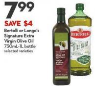 Bertolli or Longo's  Signature Extra  Virgin Olive Oil  750ml-1l Bottle