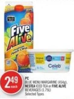 PC Blue Menu Margarine (454g) - Nestea Iced Tea or Five Alive Beverages (1.75l)