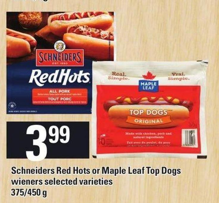 Schneiders Red Hots Or Maple Leaf Top Dogs - 375/450 g