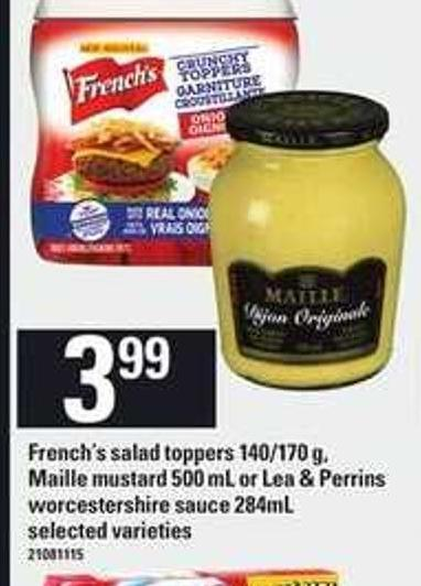 French's Salad Toppers 140/170 g - Maille Mustard 500 mL or Lea & Perrins Worcestershire Sauce 284ml