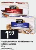 Clover Leaf Smoked Oysters Or Mussels - 85 g