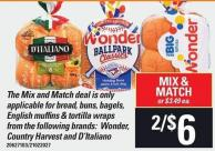 The Mix And Match Deal Is Only Applicable For Bread - Buns - Bagels - English Muffins & Tortilla Wraps From The Following Brands: Wonder - Country Harvest And D'italiano