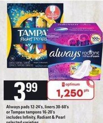 Always Pads - 12-24's - Liners - 30-60's Or Tampax Tampons - 16-20's Includes Infinity - Radiant & Pearl