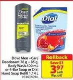 Dove Men +Care Deodorant 76 g - 85 g - Body Wash 400 mL or 4-bar Soap or Dial Hand Soap Refill 1.14 L