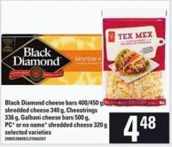 Black Diamond Cheese Bars - 400/450 g - Shredded Cheese - 340 g - Cheestrings - 336 g - Galbani Cheese Bars - 500 g - PC Or No Name Shredded Cheese - 320 g