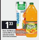 Oasis - Del Monte Juice Or Arizona Iced Tea 960 Ml Or Fruité Fruit Drinks 2 L