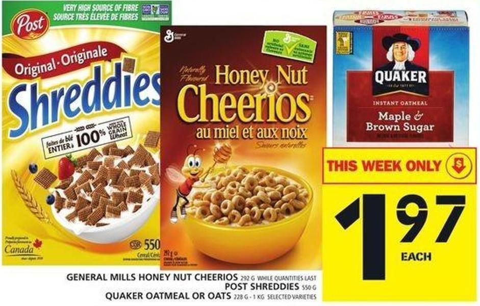 General Mills Honey Nut Cheerios Or Post Shreddies Or Quaker Oatmeal Or Oats