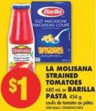 La Molisana Strained Tomatoes - 680 mL or Barilla Pasta - 454 g