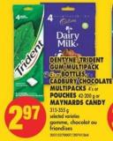 Dentyne/trident GUM Multipack 4's or Bottles - Cadbury Chocolate Multipacks 4's or Pouches 42-200 g or Maynards Candy 315-355 g