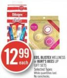 Eos - Blistex Wellness or Burt's Bees Lip Gift Sets