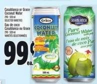 Casablanca Or Grace Coconut Water.