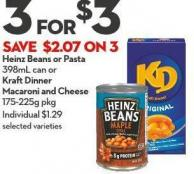 Heinz Beans or Pasta 398ml Can or  Kraft Dinner  Macaroni and Cheese 175-225g Pkg