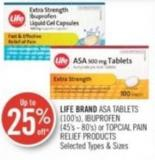 Life Brand Asa Tablets (100's) - Ibuprofen (45's - 80's) or Topcial Pain Relief Products