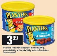 Planters Roasted Cashews Or Almonds - 200 g - Peanuts - 600 g Or Bar Mix - 550 g