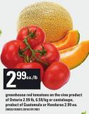 Greenhouse Red Tomatoes On The Vine 2.99 Lb - 6.59/kg Or Cantaloupe - Or Honduras
