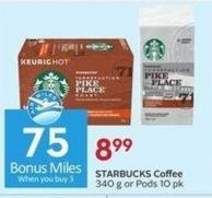 Starbucks Coffee 340 g or Pods 10 Pk - 75 Air Miles Bonus Miles