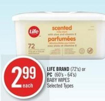 Life Brand (72's) or PC  (60's - 64's) Baby Wipes