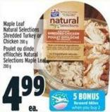 Maple Leaf Natural Selections Shredded Turkey or Chicken