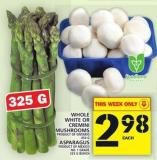 Whole White Or Cremini Mushrooms Or Asparagus