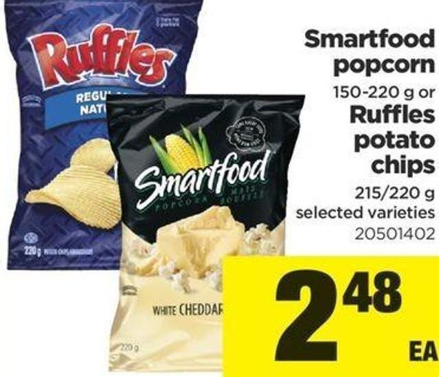 Smartfood Popcorn - 150-220 G Or Ruffles Potato Chips - 215/220 G