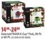 Selected Frank K-cup Pods - 30-pk or 60-pk