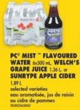 PC Mist  Flavoured Water 6x500 mL - Welch's Grape Juice 1.36 L - or Sunrype Apple Cider 1.89 L