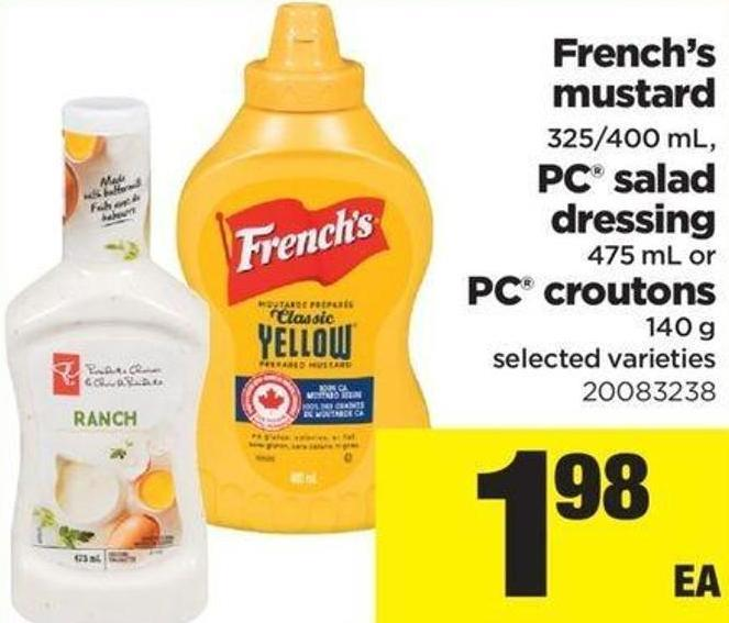 French's Mustard - 325/400 Ml - PC Salad Dressing - 475 Ml Or PC Croutons - 140 G