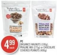 PC Organics Walnuts (100g) - Praline Mix (275g) or Chocolate Covered Peanuts (400g)