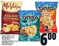 Tostitos Chips 205 - 295 g Miss Vickie's 180 - 220 g