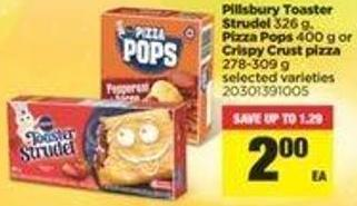 Pillsbury Toaster Strudel 326 G - Pizza Pops 400 G Or Crispy Crust Pizza 278-309 G